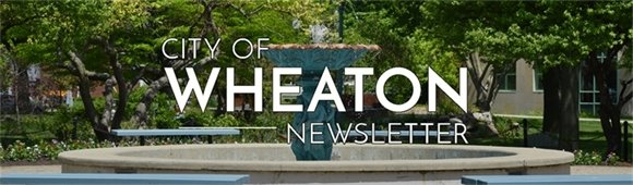City of Wheaton Newsletter